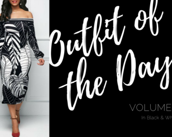 Outfit Of The Day Volume 1: In Black & White